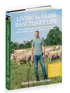 Gene Bauer Living the Farm Sanctuary Life